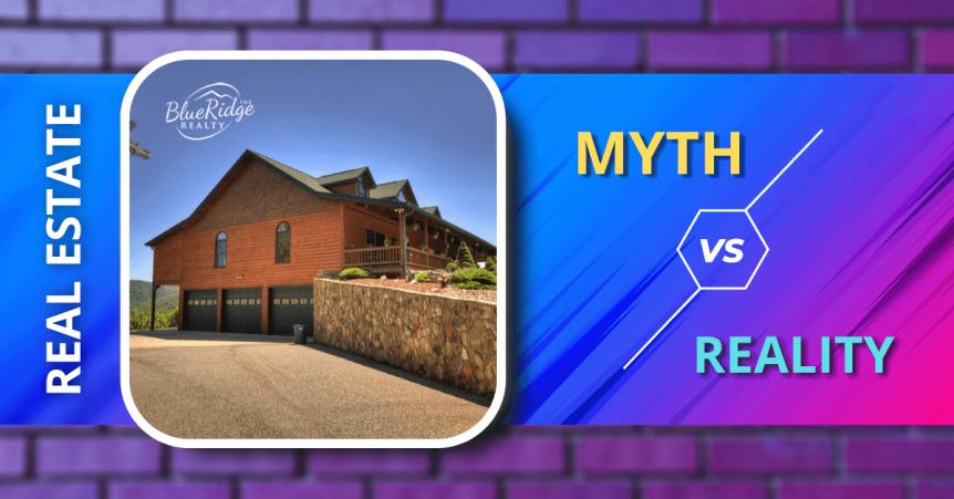 myth vs reality in real estate