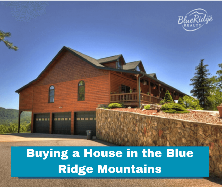 Immerse Yourself in Tranquility: Buying a House in the Blue Ridge Mountains